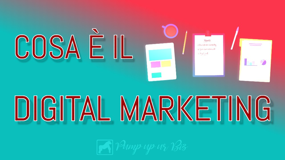 COSA E' IL DIGITAL MARKETING, SIGNIFICATO